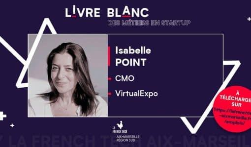 Livret Blanc de la French Tech : Des métiers en startups – Interview Isabelle Point